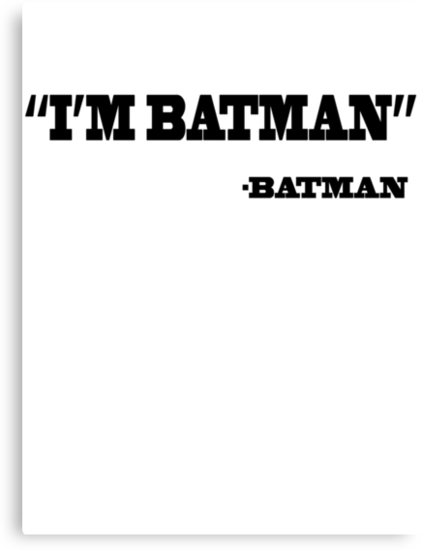 I'm Batman by RileyRiot