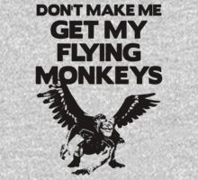 don't make me get my flying monkeys - black and white by moonshine and lollipops