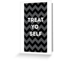treat yo self - black Greeting Card