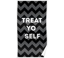 treat yo self - black Poster