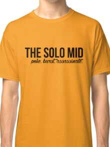 #the solo mid Classic T-Shirt