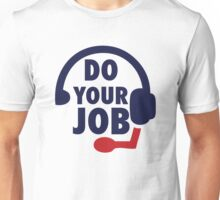 Bill Belichick - Do Your Job Unisex T-Shirt