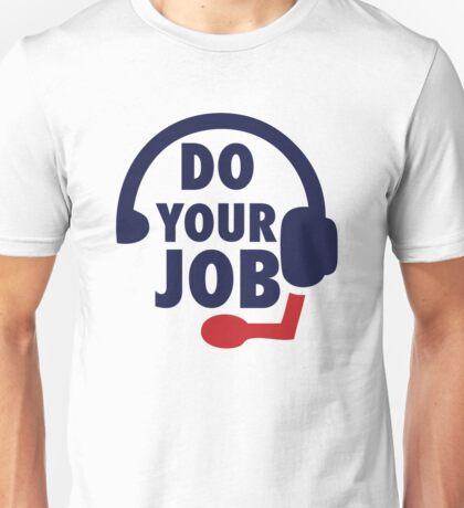 Bill Belichick - Do Your Job Unisex T-Shirt