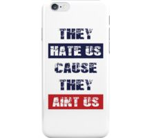 """Patriots Fan """"They Hate Us Cause They Ain't Us"""" iPhone Case/Skin"""