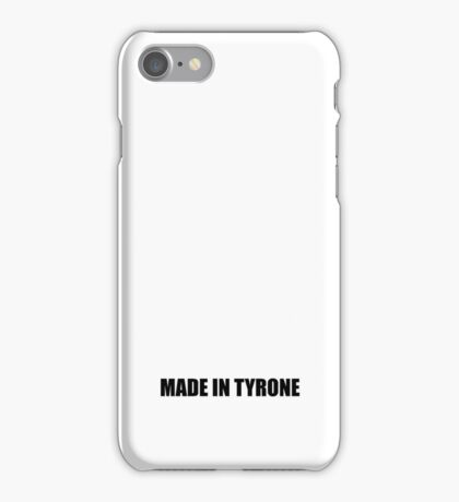 MADE IN TYRONE iPhone Case/Skin