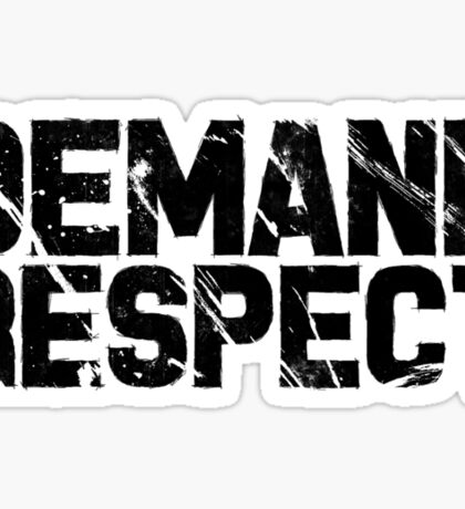 Demand Respect - Scratch Black Sticker