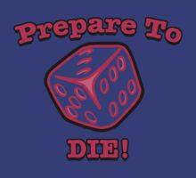 Prepare to Die! by scribblechap