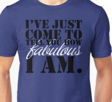 "Shock Treatment | ""I've just come to tell you how fabulous I am!"" Unisex T-Shirt"