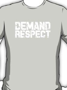 Demand Respect - Scratch White T-Shirt