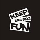 Keep Drifting Fun - white by GKuzmanov
