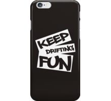Keep Drifting Fun - white iPhone Case/Skin