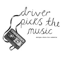 Driver Picks The Music Shotgun Shuts His Cakehole by lovefromdani