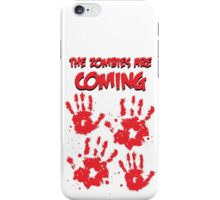 The Zombies Are Coming iPhone Case/Skin