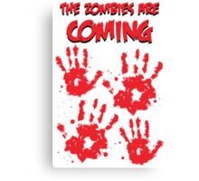The Zombies Are Coming Canvas Print