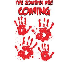 The Zombies Are Coming Photographic Print