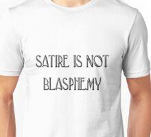 Satire is not Blasphemy Unisex T-Shirt