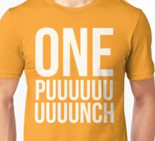 ONE PUUUUUNCH Unisex T-Shirt