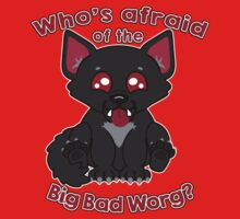 Who's Afraid of the Big Bad Worg?  One Piece - Short Sleeve