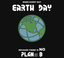Earth Day -- Because There is No PLANet B One Piece - Long Sleeve