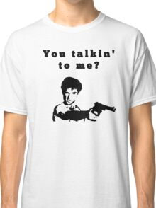 Taxi Driver - you talkin´ to me? Classic T-Shirt