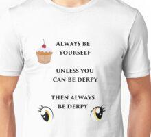 Always be Derpy Unisex T-Shirt