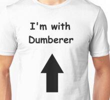 I'm with Dumberer Unisex T-Shirt