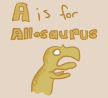 A is for Allosaurus! by Slothageddon