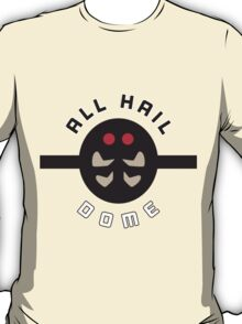 """""""ALL HAIL DOME!"""" Twitch Plays Pokemon Merchandise T-Shirt"""