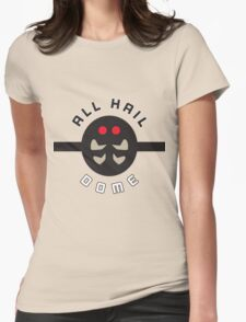 """""""ALL HAIL DOME!"""" Twitch Plays Pokemon Merchandise Womens Fitted T-Shirt"""