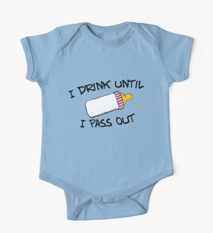 I .drink until I pass out One Piece - Short Sleeve