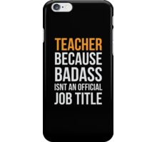 Teacher badass iPhone Case/Skin