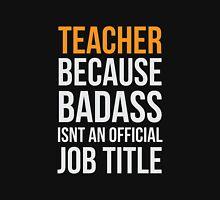Teacher badass Unisex T-Shirt
