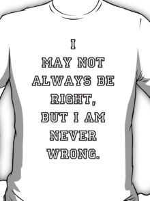 Not right? never Wrong.  T-Shirt