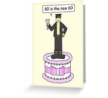Gay male 80th birthday 80 is the new 60 Greeting Card