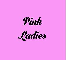 The Pink Ladies by ChloeJade