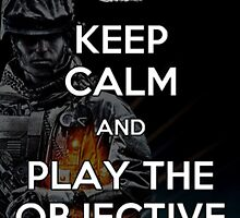 Keep Calm and Play the Objective by Punkoli