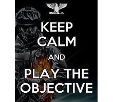 Keep Calm and Play the Objective Photographic Print