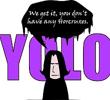 YOLO - We get it, you don't have any horcruxes by SixApple