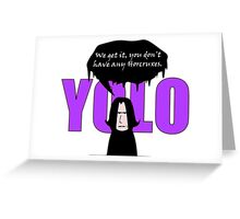 YOLO - We get it, you don't have any horcruxes Greeting Card