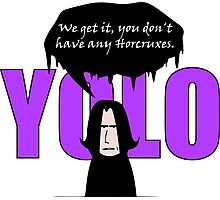 YOLO - We get it, you don't have any horcruxes Photographic Print
