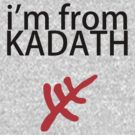 I'm from Kadath by Kirdinn