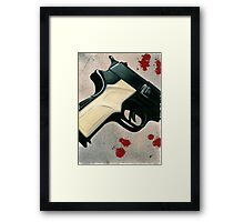 It's All Gun And Games Until Somebody Gets Hurt Framed Print