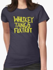 Whiskey Tango Foxtrot - Color Edition Womens Fitted T-Shirt