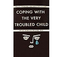 Coping with the Very Troubled Child Photographic Print