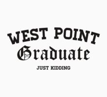 West Point Graduate Just Kidding. by printproxy