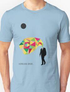 Homeless Brain Unisex T-Shirt