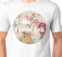 Hello, I Love you Unisex T-Shirt