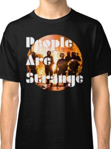 People are strange Classic T-Shirt