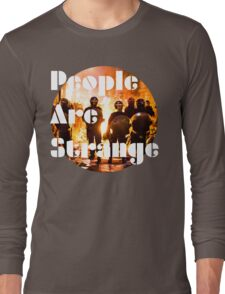 People are strange Long Sleeve T-Shirt