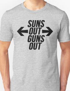 Suns Out, Guns Out Unisex T-Shirt